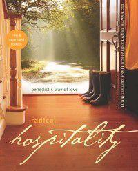 Radical Hospitality, Lonni Collins Pratt, Fr. Daniel Homan OSB