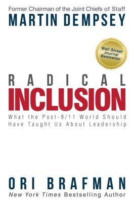 Radical Inclusion, Ori Brafman, Martin Dempsey