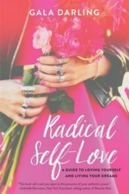 Radical Self-Love, Gala Darling