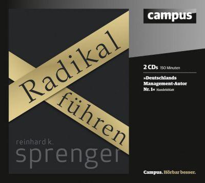 Radikal Führen, 2 Audio-CDs, Reinhard K. Sprenger