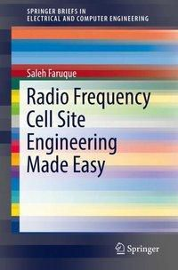 Radio Frequency Cell Site Engineering Made Easy, Saleh Faruque