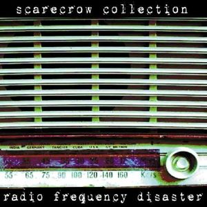 Radio Frequency Disaster, Scarecrow Collection