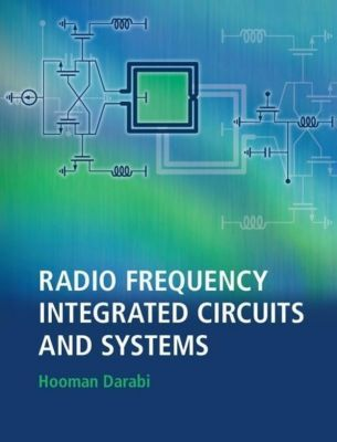 Radio Frequency Integrated Circuits and Systems, Hooman Darabi