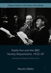 Radio Fun and the BBC Variety Department, 1922-67, Martin Dibbs