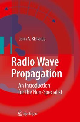Radio Wave Propagation, John A. Richards