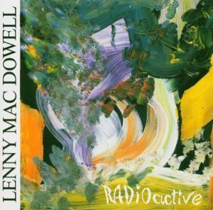 Radioactive, Lenny Mac Dowell