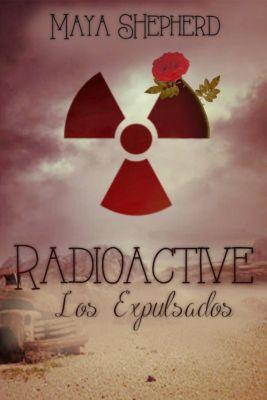 Radioactive - Los Expulsados, Maya Shepherd