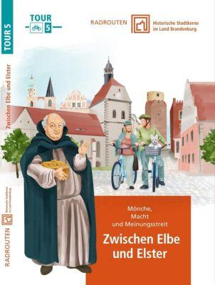 Radrouten durch historische Stadtkerne im Land Brandenburg - Zwischen Elbe und Elster - terra press GmbH |