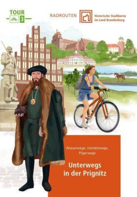 Radtouren durch historische Stadtkerne im Land Brandenburg Tour 3 - Unterwegs in der Prignitz