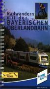 Radwandern mit der Bayerischen Oberlandbahn