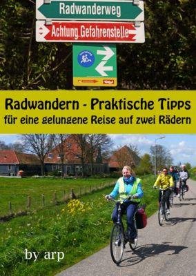 Radwandern - Praktische Tipps für eine gelungene Reise auf zwei Rädern, Angeline Bauer