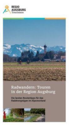 Radwandern. Touren in der Region Augsburg - Ulrich Lohrmann |