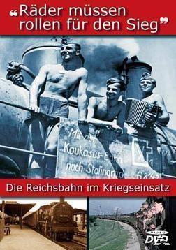 Räder müssen rollen für den Sieg - Die Reichsbahn im Kriegseinsatz, 1