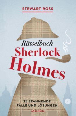 Rätselbuch Sherlock Holmes [Solve It Like Sherlock], Stewart Ross