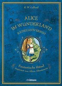 Rätseluniversum: Alice im Wunderland - R. W. Galland |
