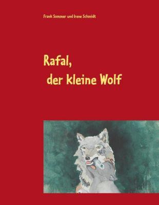 Rafal, der kleine Wolf, Irene Schmidt, Frank Sommer