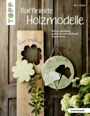 Raffinierte Holzmodelle, Alice Rögele