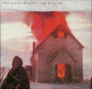 Rag & Bone - Cataract, The Walkabouts