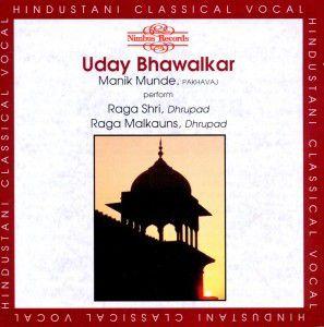 Raga Shri/Raga Malkauns, Uday Bhawalkar, Manik Munde