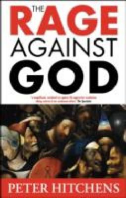 Rage Against God, Peter Hitchens