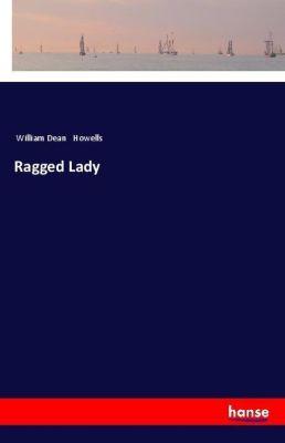 Ragged Lady, William Dean Howells
