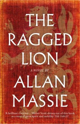 Ragged Lion, Allan Massie