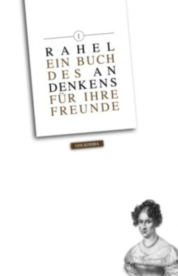 Rahel. Ein Buch des Andenkens für ihre Freunde - Rahel Levin Varnhagen  