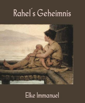 Rahel's Geheimnis, Elke Immanuel