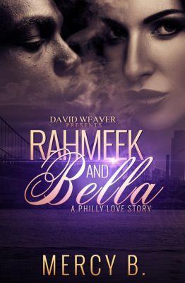 RahMeek and Bella: RahMeek and Bella: A Philly Love Story, Mercy B