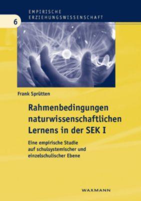 Rahmenbedingungen naturwissenschaftlichen Lernens in der SEK I, Frank Sprütten