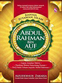 Rahsia Jutawan Islam: Abdul Rahman Bin Auf, Aizuddinur Hj Zakaria