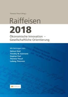 Raiffeisen 2018, Helmut Dietl, Ludwig Theuvsen, Theresia Theurl, Timothy W. Guinnane, Stephan Pau