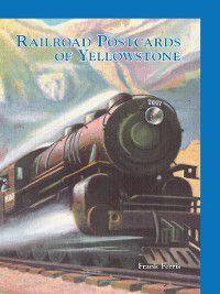 Railroad Postcards of Yellowstone, Frank Ferris