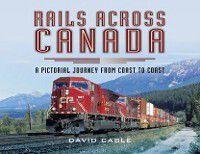 Rails Across Canada, David Cable