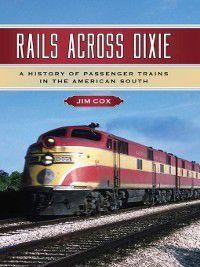 Rails Across Dixie, Jim Cox