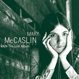 Rain-The Early Recordings, Mary McCaslin