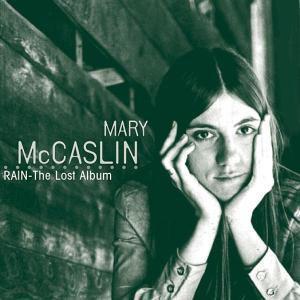 Rain-The Early Recordings, Mary McCaslin