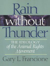 Rain Without Thunder, Gary Francione