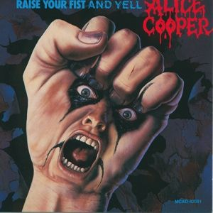 Raise Your Fist And Yell, Alice Cooper