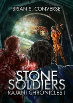 Rajani Chronicles I: Stone Soldiers, Brian S. Converse