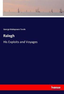 Ralegh, George Makepeace Towle