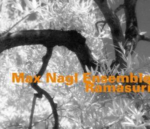 Ramasuri, Max Nagl Ensemble