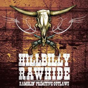 Ramblin' Primitive Outlaws, Hillbilly Rawhide