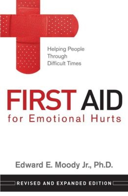 Randall House: First Aid for Emotional Hurts Revised and Expanded Edition, Edward E. Moody Jr.