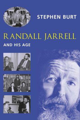 Randall Jarrell and His Age, Steph Burt