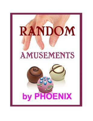Random Amusements, Quick Reads #1, Short Stories and Flash Fiction, Phoenix