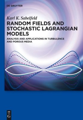 Random Fields and Stochastic Lagrangian Models, Karl K. Sabelfeld
