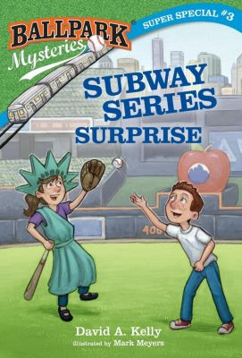 Random House Books for Young Readers: Ballpark Mysteries Super Special #3: Subway Series Surprise, David A. Kelly