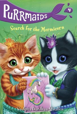 Random House Books for Young Readers: Purrmaids #4: Search for the Mermicorn, Sudipta Bardhan-Quallen