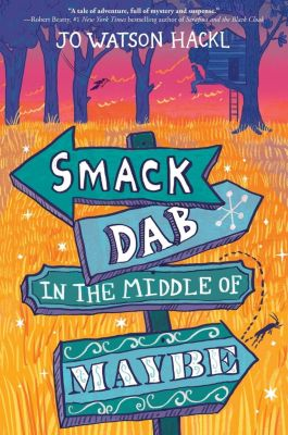 Random House Books for Young Readers: Smack Dab in the Middle of Maybe, Jo Watson Hackl